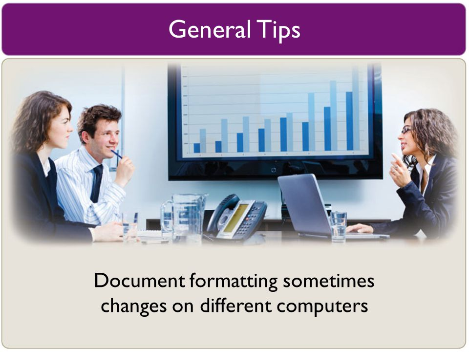 General Tips Document formatting sometimes