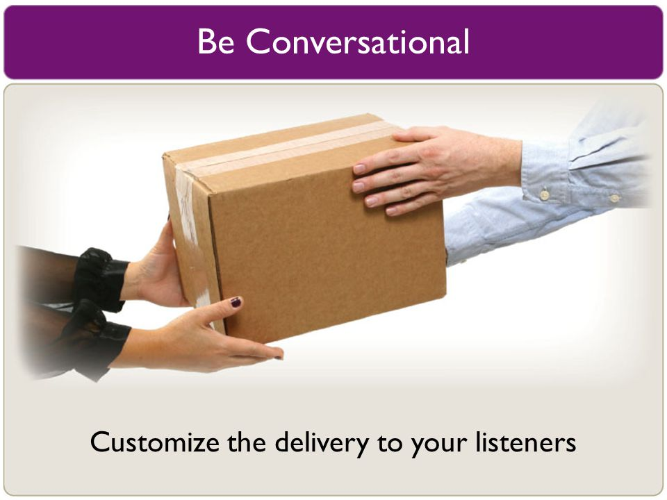 Customize the delivery to your listeners