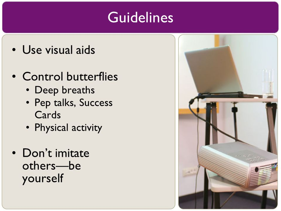 Guidelines Use visual aids Control butterflies