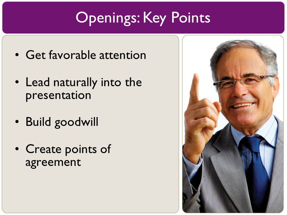 Openings: Key Points Get favorable attention