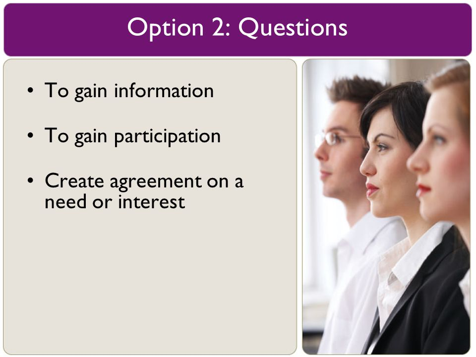Option 2: Questions To gain information To gain participation