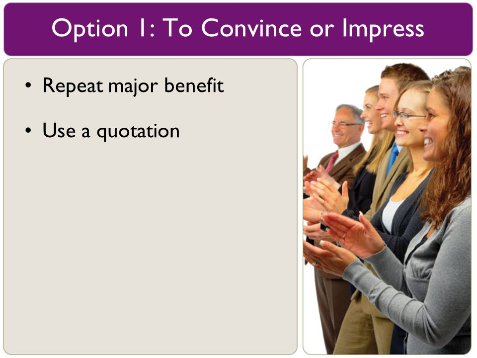 Option 1: To Convince or Impress