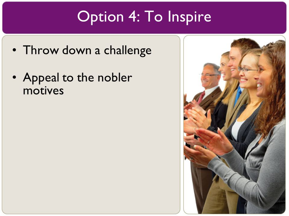 Option 4: To Inspire Throw down a challenge