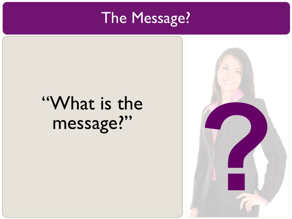 The Message What is the message