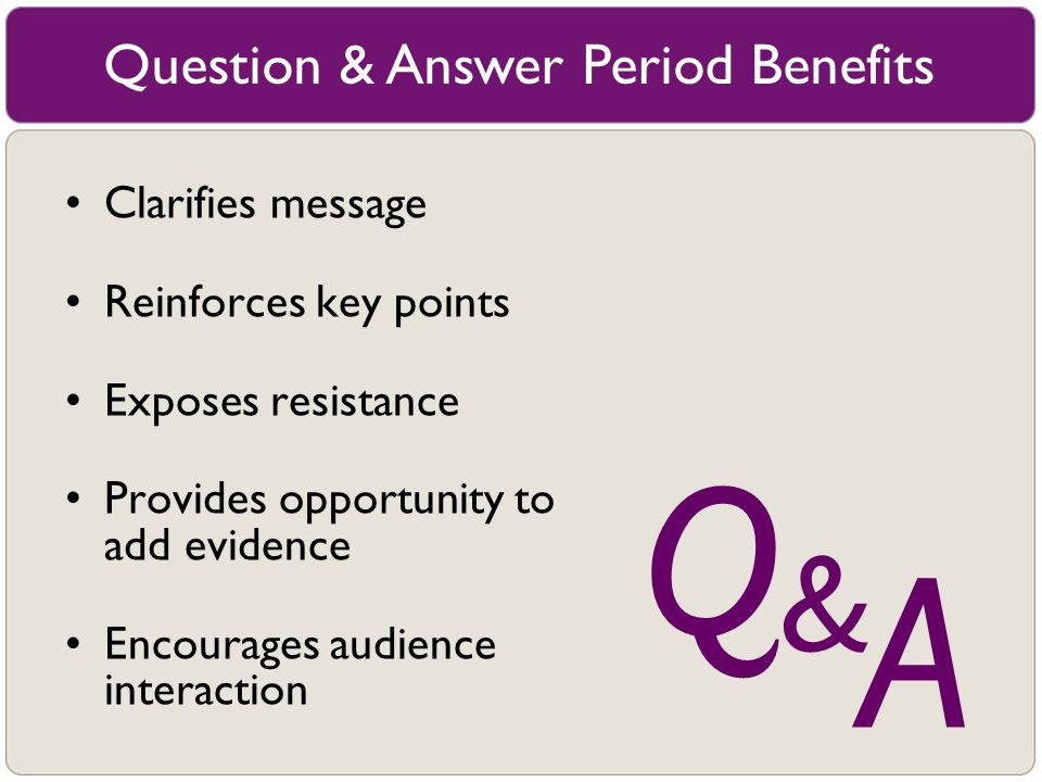 Question & Answer Period Benefits
