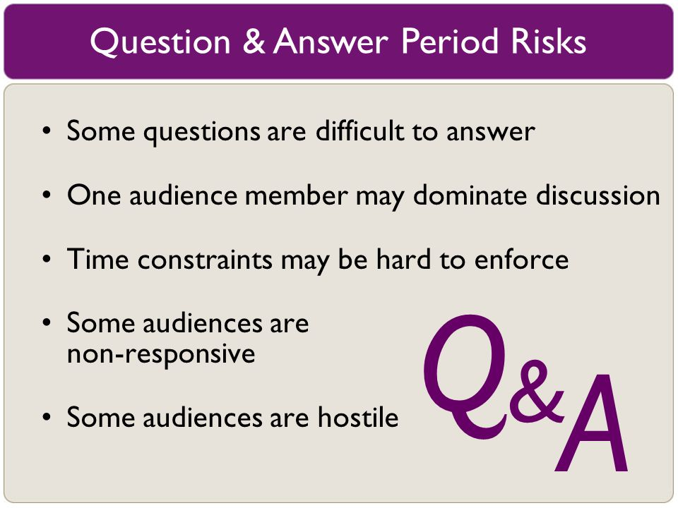Question & Answer Period Risks