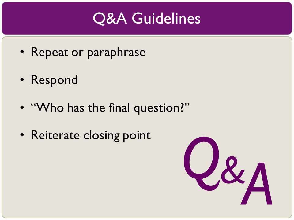 Q A & Q&A Guidelines Repeat or paraphrase Respond
