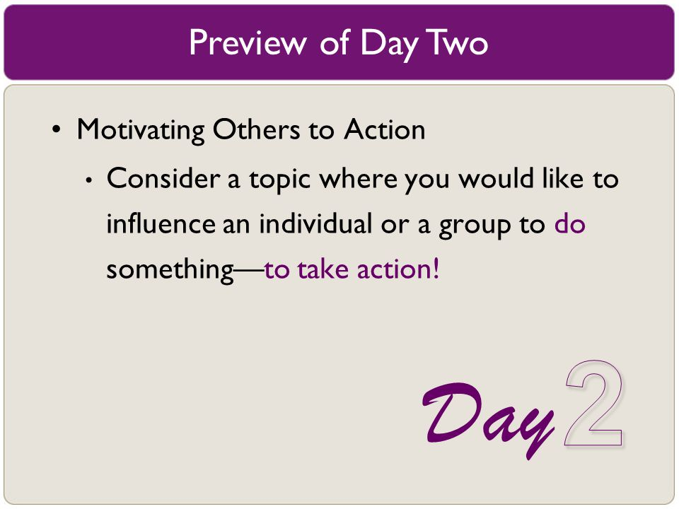 2 Day Preview of Day Two Motivating Others to Action