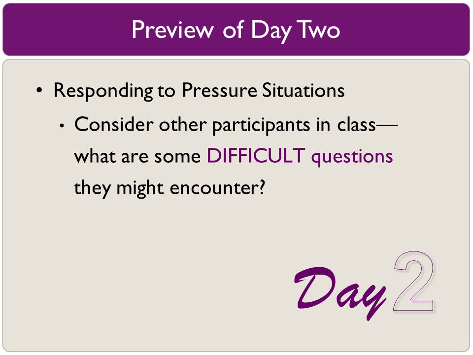 2 Day Preview of Day Two Responding to Pressure Situations