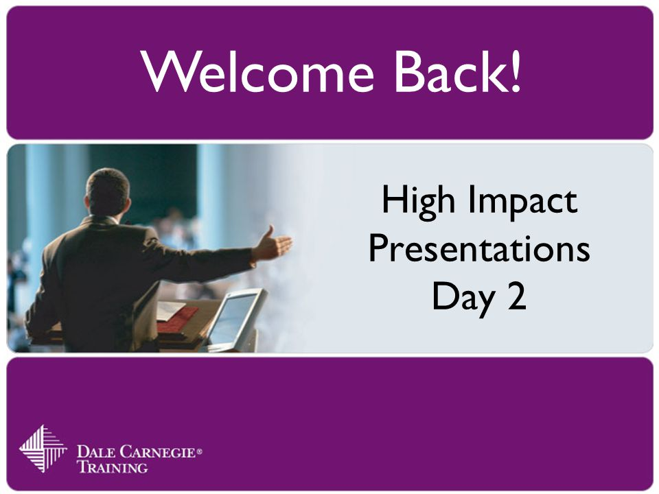 High Impact Presentations Day 2