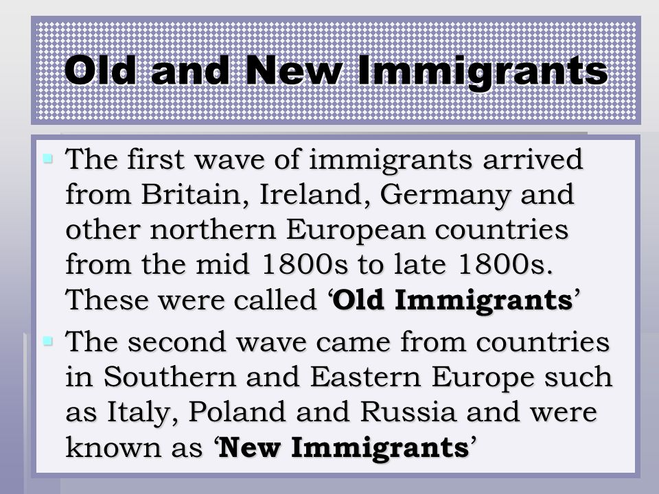 Old and New Old and New Immigrants