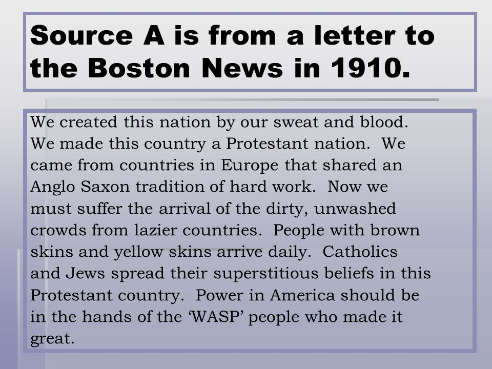 Source A is from a letter to the Boston News in 1910.