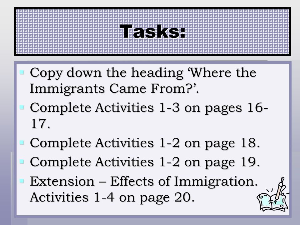Tasks: Copy down the heading 'Where the Immigrants Came From '.