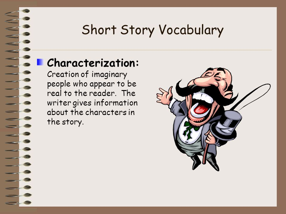 characterization in four short stories Well, a short story is a short piece of fiction aiming at unity of characterization, theme and effect it aims to produce a single narrative effect with the greatest economy of means and utmost emphasis.