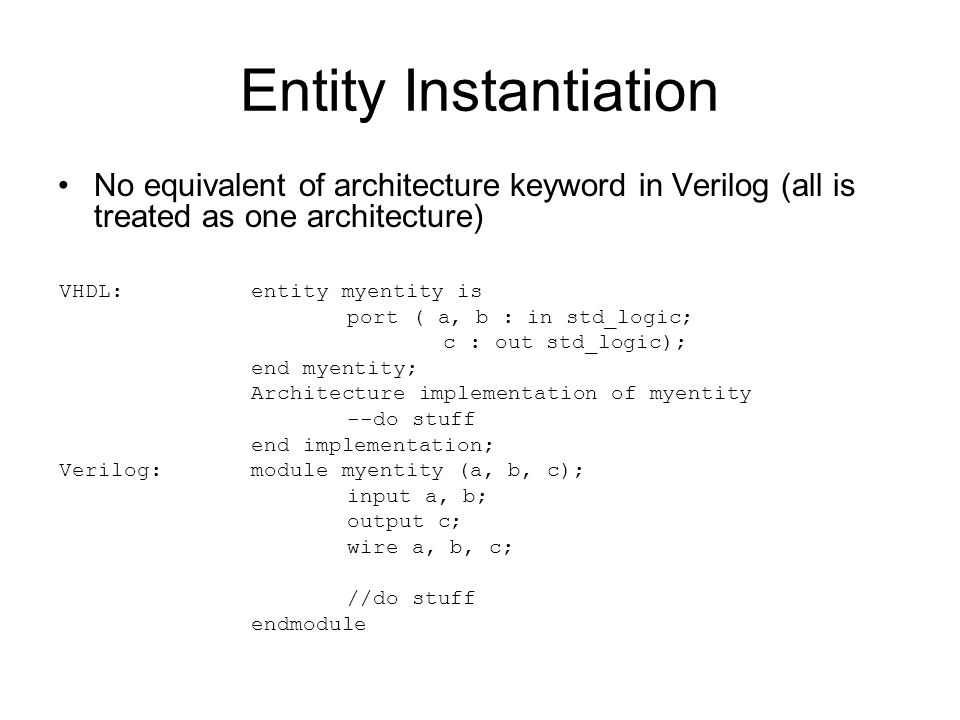 Entity Instantiation No equivalent of architecture keyword in Verilog (all is treated as one architecture)