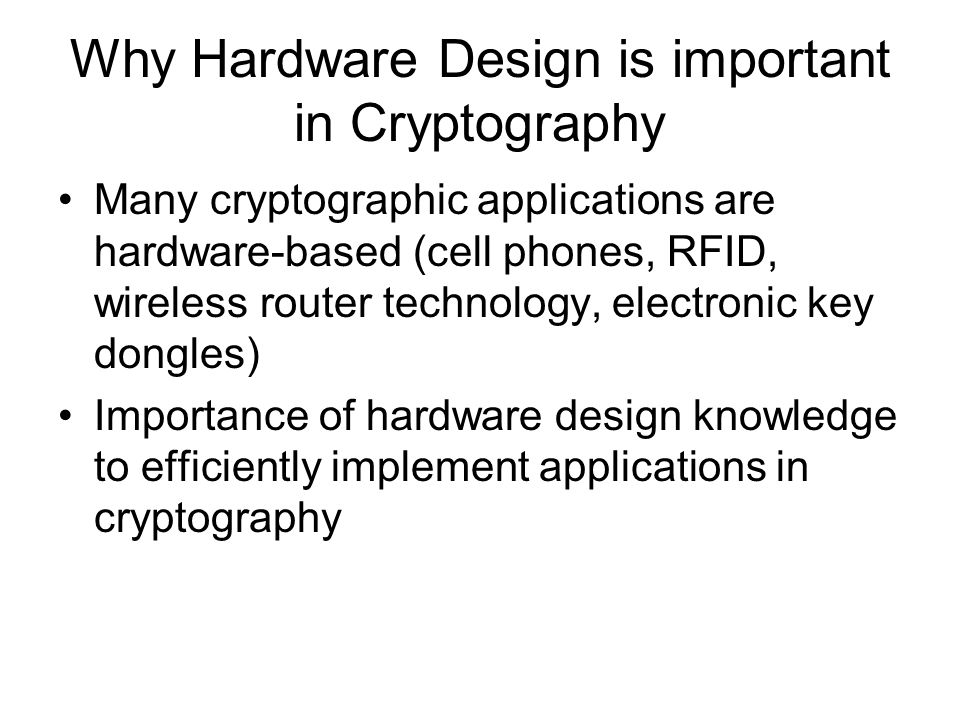 Why Hardware Design is important in Cryptography