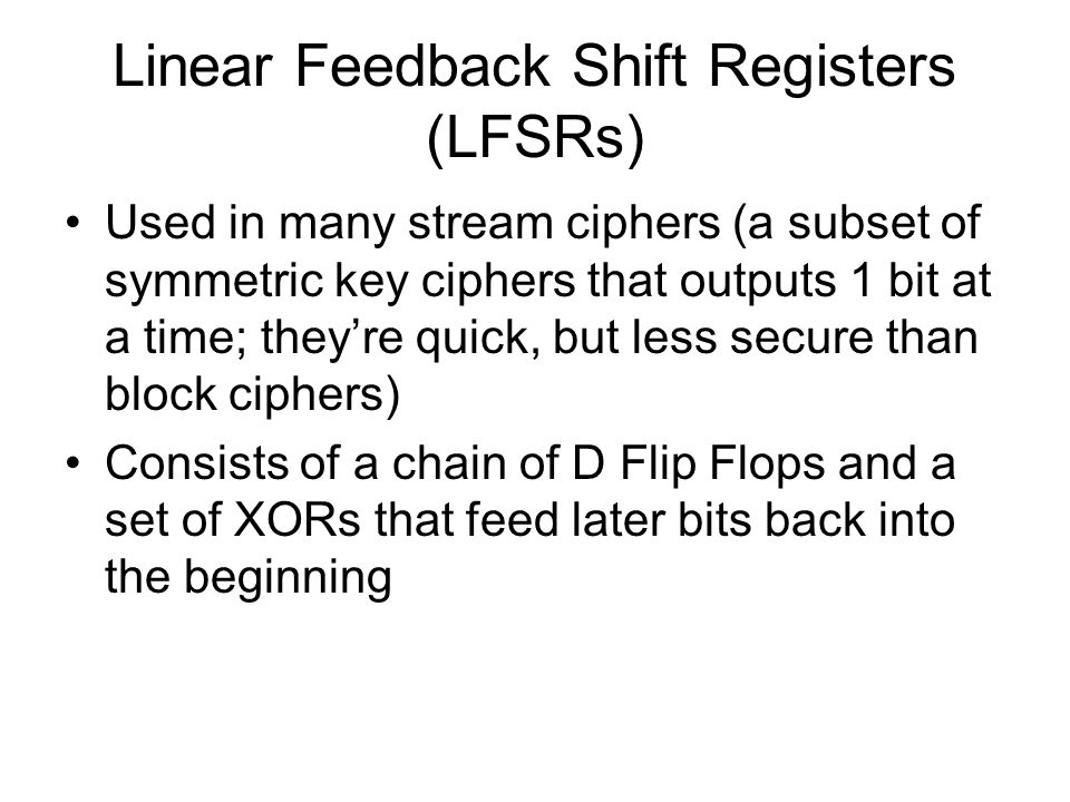 Linear Feedback Shift Registers (LFSRs)