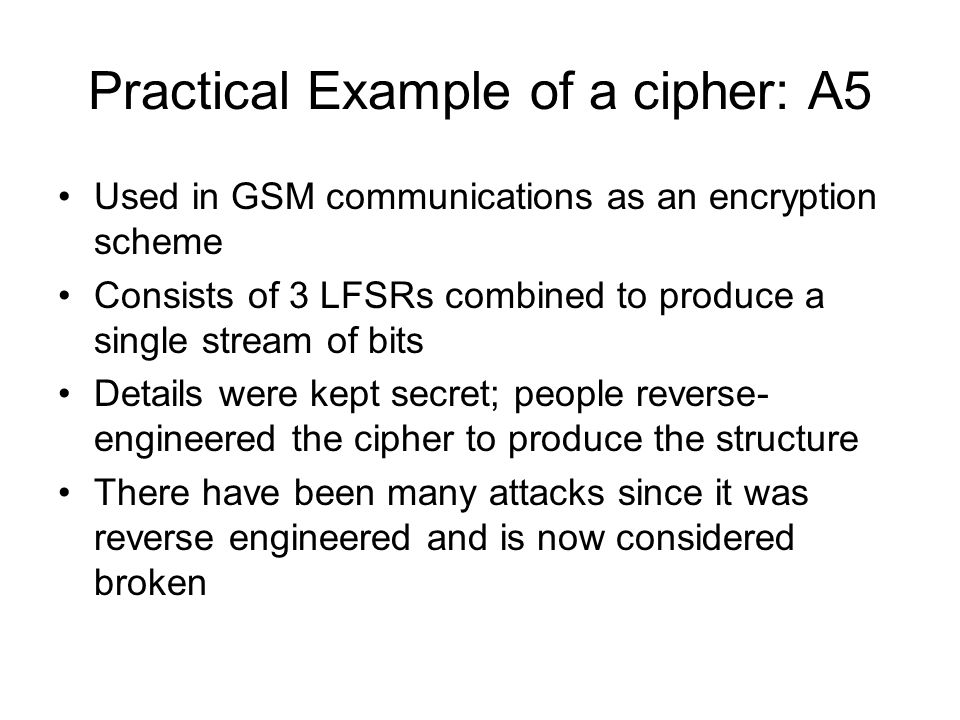 Practical Example of a cipher: A5