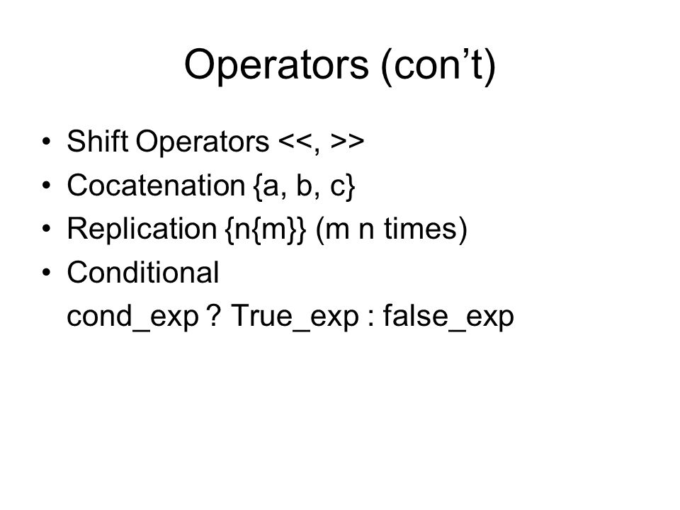 Operators (con't) Shift Operators <<, >>