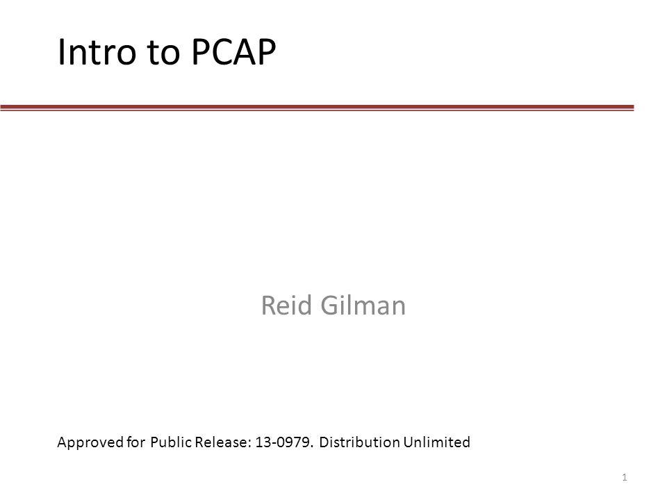 Intro to PCAP Reid Gilman