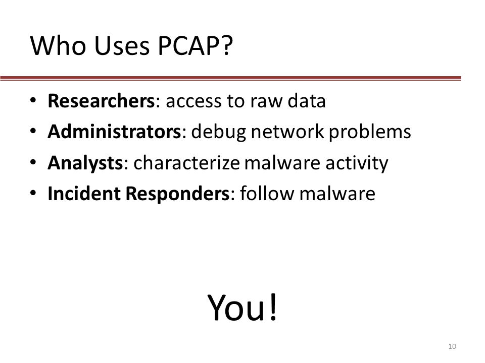 You! Who Uses PCAP Researchers: access to raw data