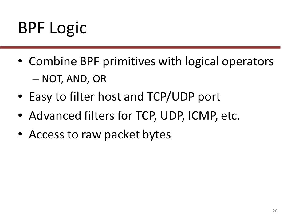 BPF Logic Combine BPF primitives with logical operators