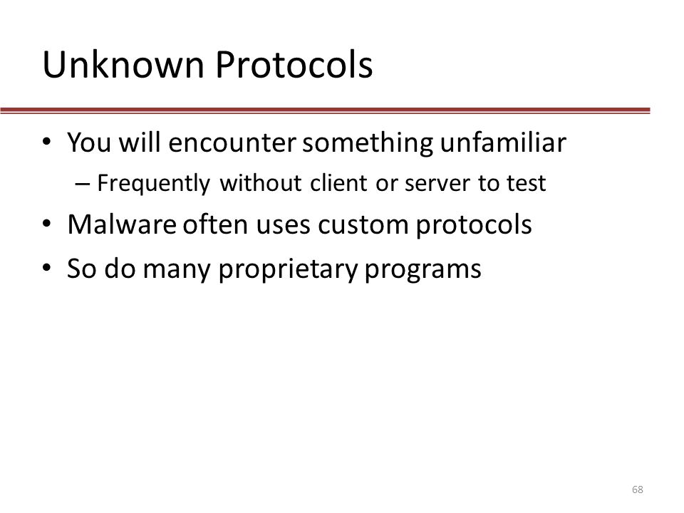 Unknown Protocols You will encounter something unfamiliar
