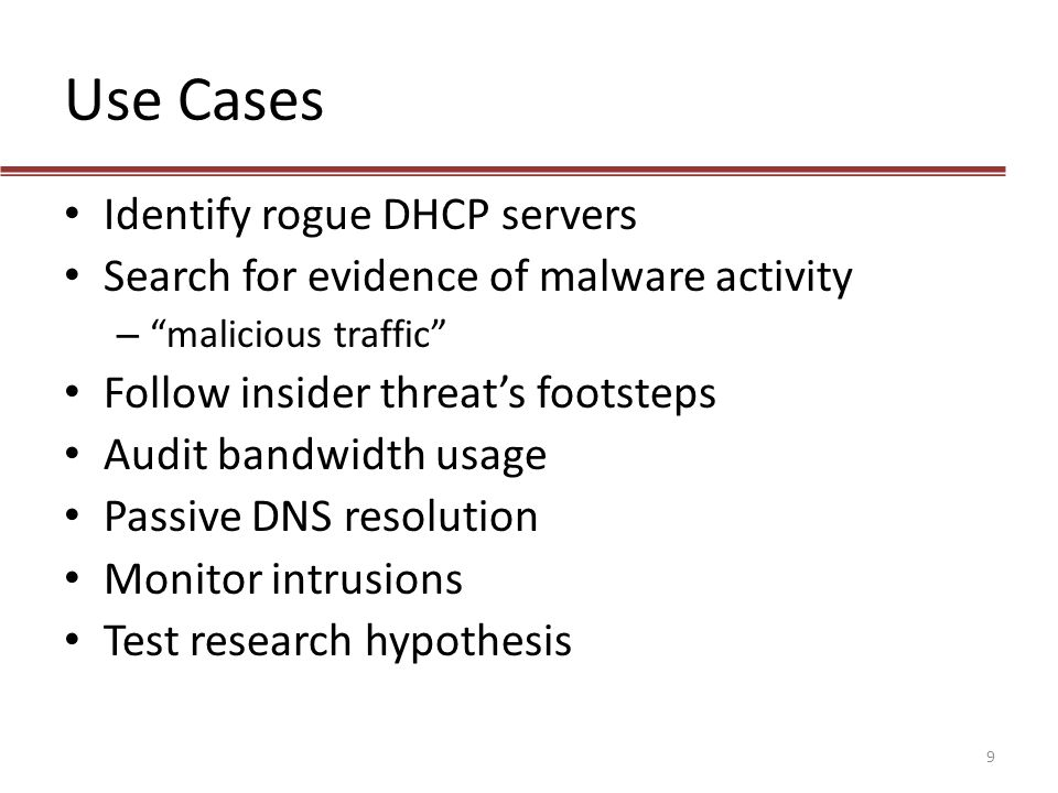 Use Cases Identify rogue DHCP servers