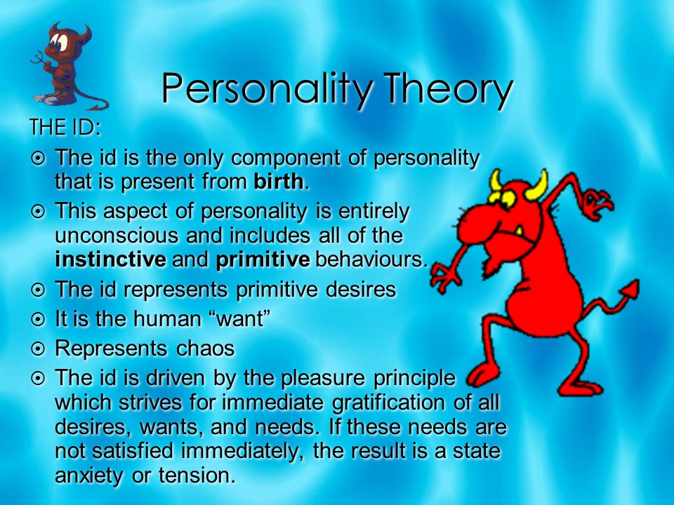 Personality Theory THE ID: