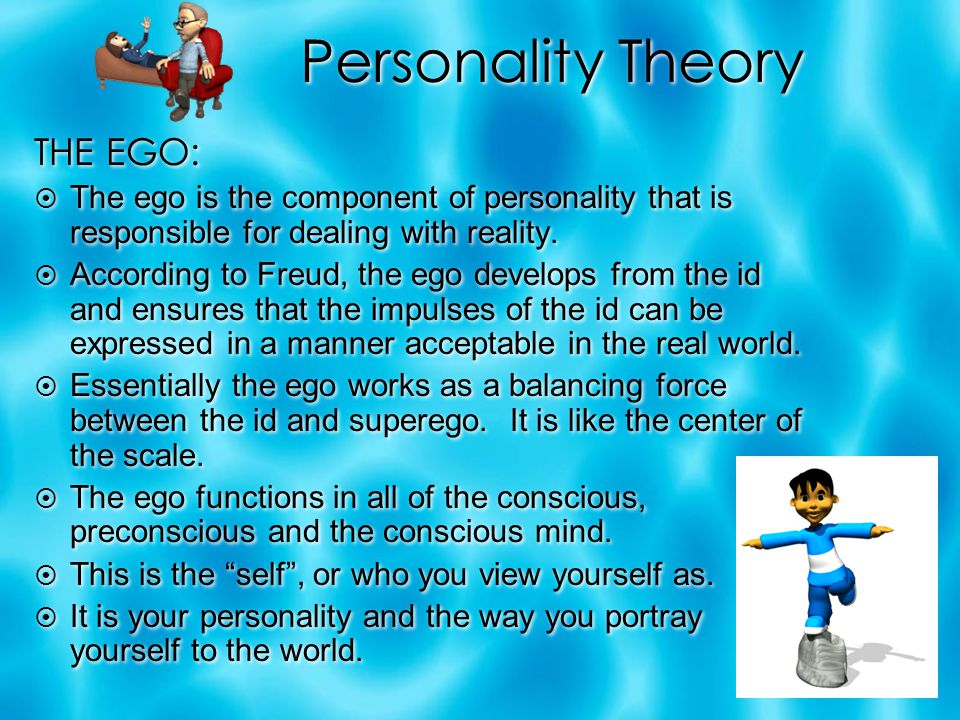 Personality Theory THE EGO: