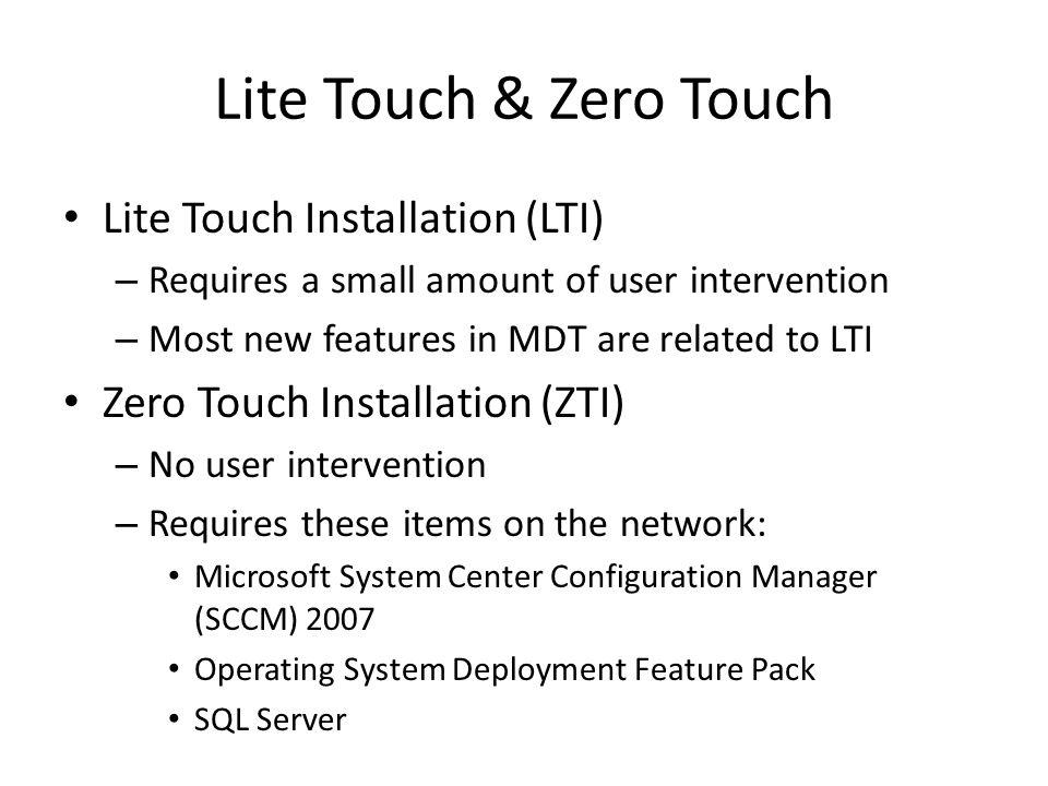 Lite Touch & Zero Touch Lite Touch Installation (LTI)