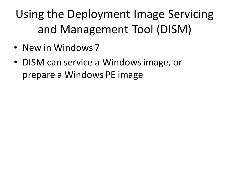 Using the Deployment Image Servicing and Management Tool (DISM)
