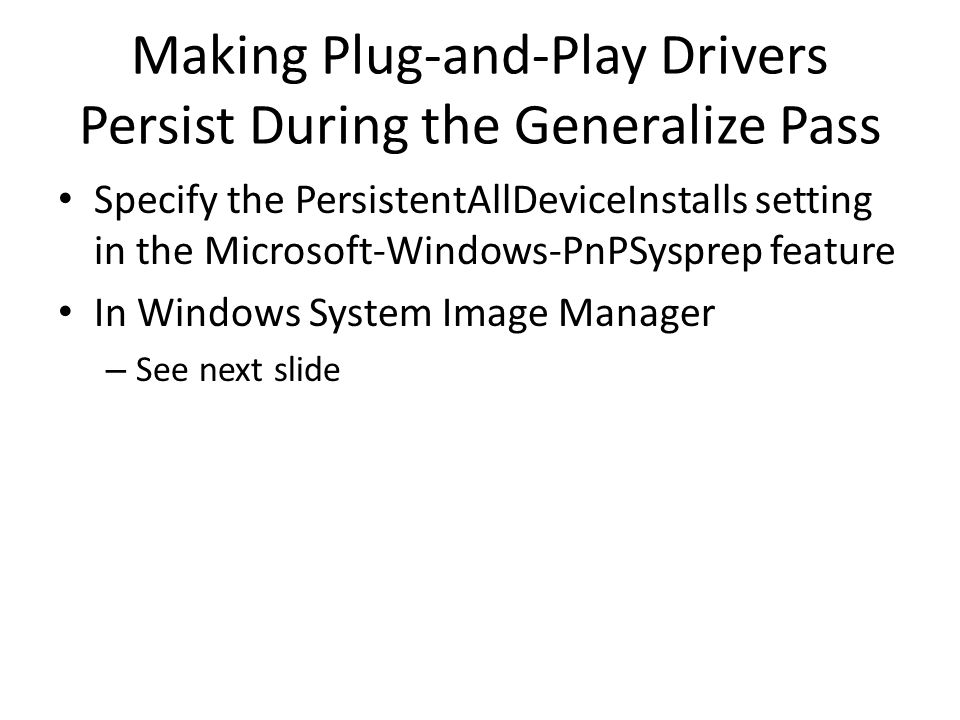 Making Plug-and-Play Drivers Persist During the Generalize Pass