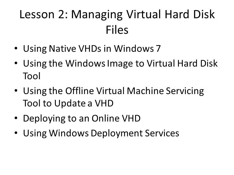 Lesson 2: Managing Virtual Hard Disk Files