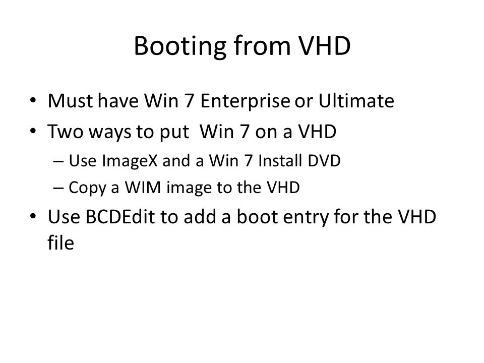 Booting from VHD Must have Win 7 Enterprise or Ultimate