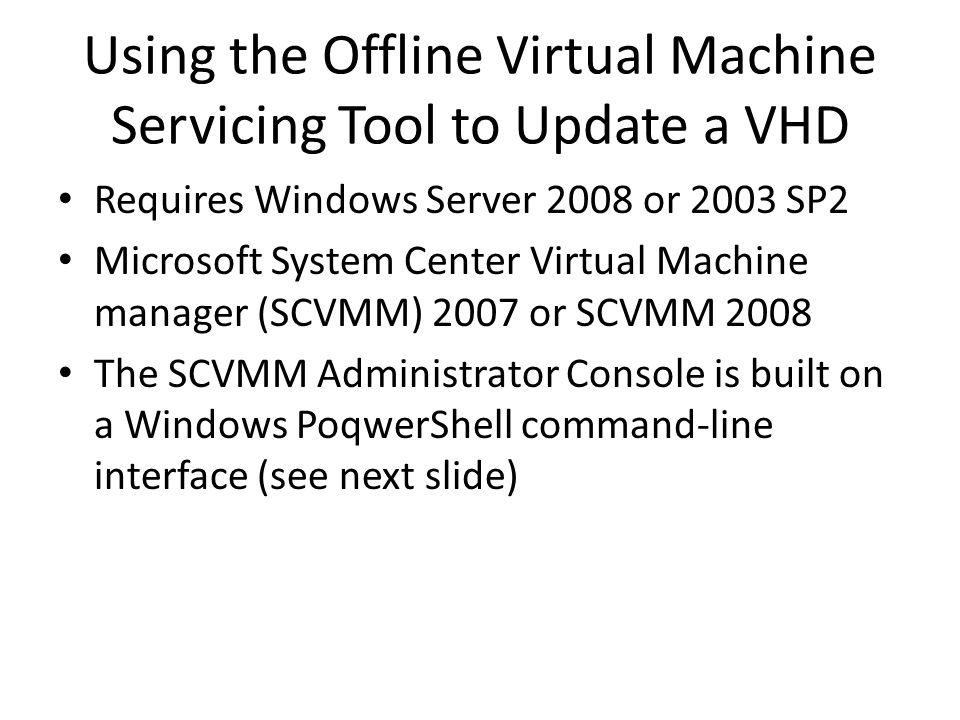 Using the Offline Virtual Machine Servicing Tool to Update a VHD
