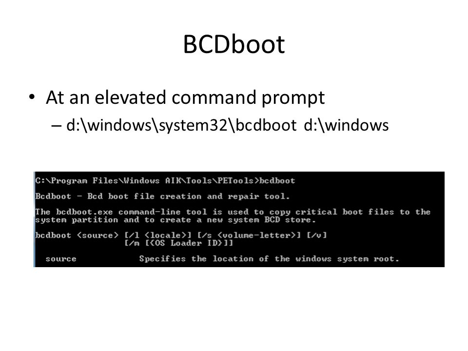 BCDboot At an elevated command prompt