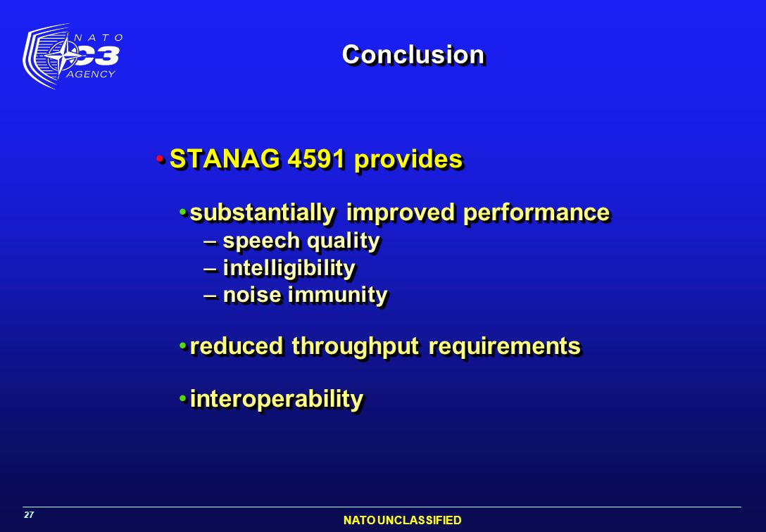 Conclusion STANAG 4591 provides substantially improved performance