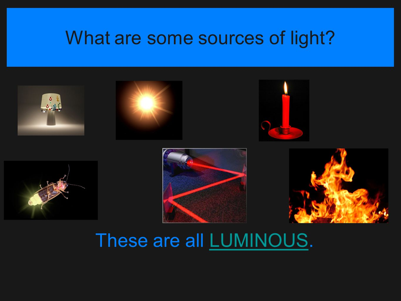 What are some sources of light