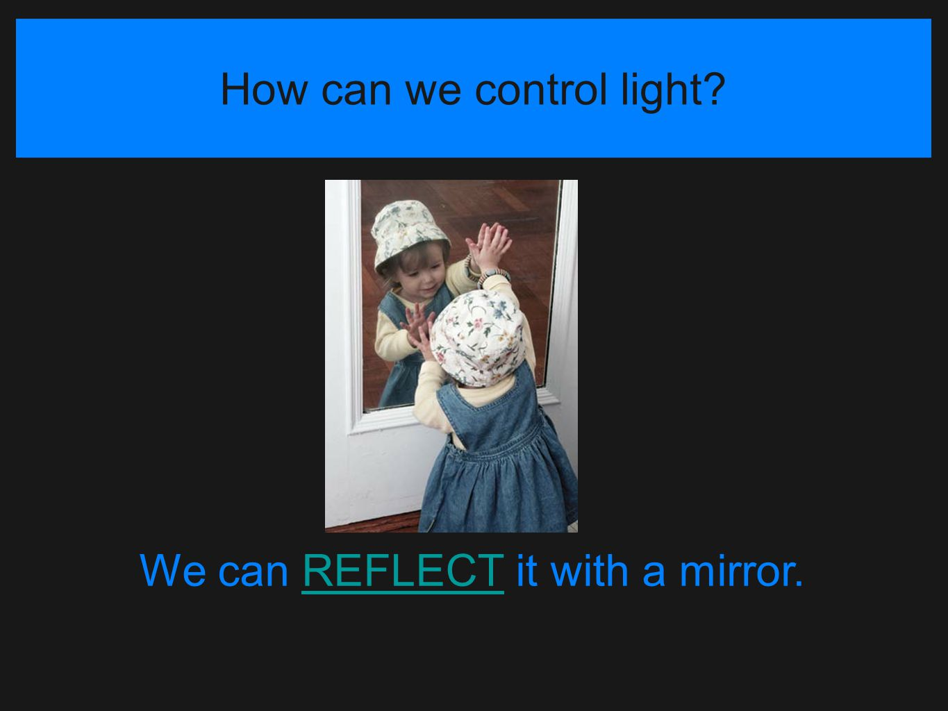 How can we control light