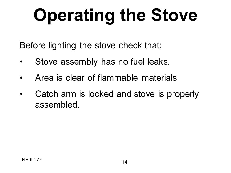 Operating the Stove Before lighting the stove check that: