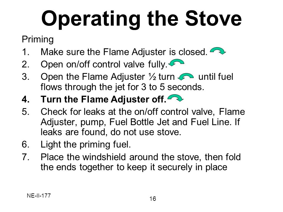Operating the Stove Priming Make sure the Flame Adjuster is closed.