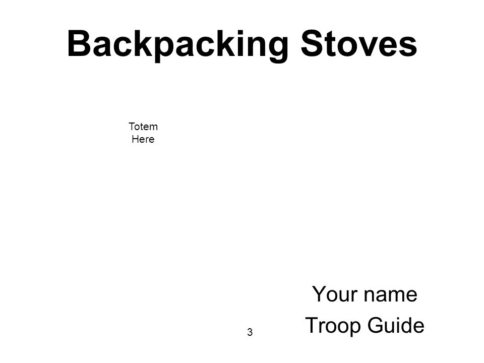 Backpacking Stoves Totem Here Your name Troop Guide 3