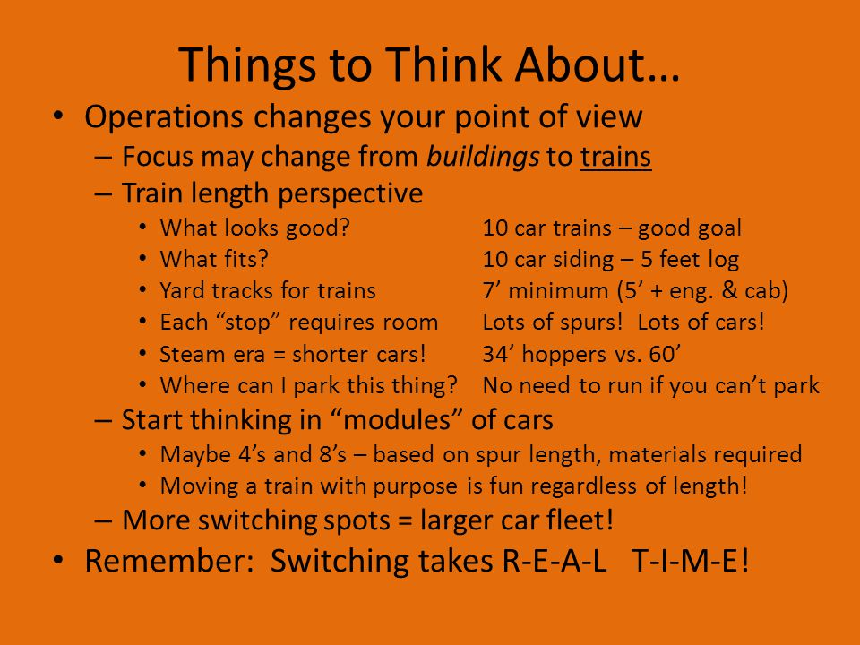 Things to Think About… Operations changes your point of view