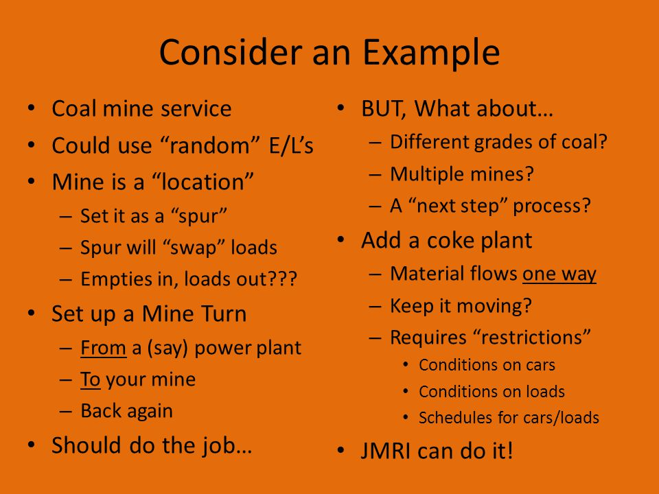 Consider an Example Coal mine service Could use random E/L's