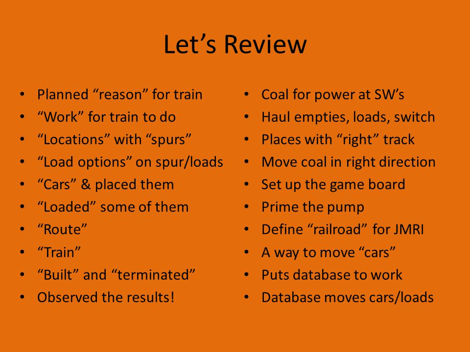 Let's Review Planned reason for train Work for train to do