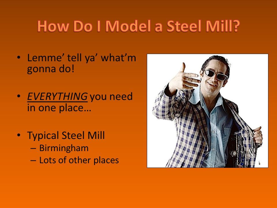 How Do I Model a Steel Mill