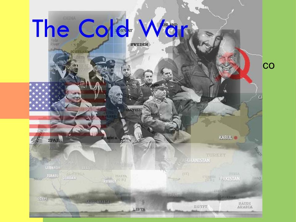 The Cold War 1947-1991 Two Superpowers; Two warring blocs (cold)