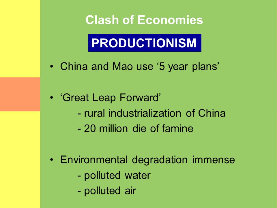 Clash of Economies PRODUCTIONISM China and Mao use '5 year plans'