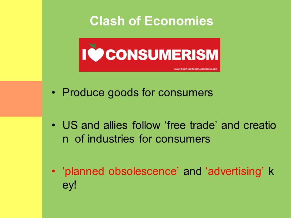 Clash of Economies Produce goods for consumers
